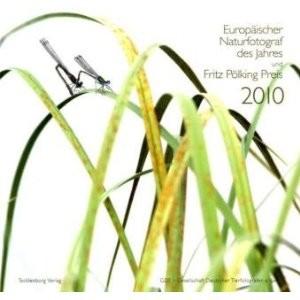Europäischer Naturfotograf des Jahres: Und Fritz Pölking Preis 2010